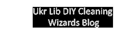 Ukr Lib DIY Cleaning Wizards Blog